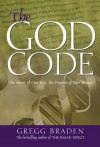 The God Code:The Secret of our Past, the Promise of our Future - Gregg Braden