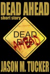 Dead Ahead - Jason Tucker