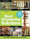 The Family Handyman's Best Organizing Solutions: Cut Clutter, Store More, and Gain Acres of Closet Space - Family Handyman Magazine