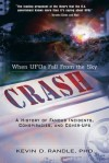 Crash: When UFOs Fall from the Sky: A History of Famous Incidents, Conspiracies, and Cover-Ups - Kevin Randle