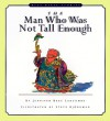 The Man Who Was Not Tall Enough - Jennifer Rees Larcombe