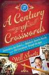 A Century of Crosswords: Celebrating the History of America's Favorite Puzzle; Includes 150 Crosswords Through the Ages - Will Shortz, The New York Times