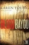 Blood Bayou - Karen Young