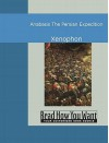 Anabasis: The Persian Expedition - Xenophon