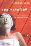 Spa Vacation - Theresa Alan