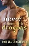 Never Deal with Dragons - Lorenda Christensen, Leslie Bellair