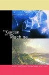 The Garden in the Machine: A Field Guide to Independent Films about Place - Scott MacDonald