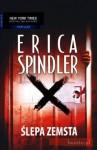 Ślepa zemsta - Erica Spindler