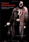 English Shakespeares: Shakespeare on the English Stage in the 1990s - Peter Holland