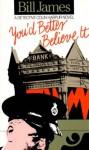 You'd Better Believe It - Bill James