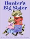 Hunter's Big Sister - Laura Malone Elliott, Lynn M. Munsinger
