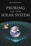 Probing the New Solar System - John Wilkinson
