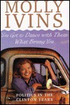 You Got to Dance with Them What Brought You - Molly Ivins