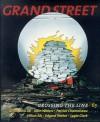 Grand Street: Crossing the Line/63 (Winter 1998) - Patrick Chamoiseau, Hilton Als, Edgard Varese, Lygia Clark, Walter Hopps, Elias Canetti, Deborah Treisman, Franz Kafka