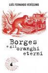 Borges e gli oranghi eterni (biblioteca del giallo) (Italian Edition) - Luis Fernando Verissimo, A. Di Munno