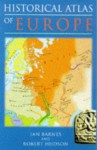 Historical Atlas of Europe - Ian Barnes, Robert Hudson
