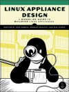 Linux Appliance Design: A Hands-On Guide to Building Linux Applications - Bob Smith, Graham Phillips, John Hardin, Bill Pierce