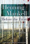 Before The Frost - Henning Mankell, Ebba Segerberg, Cassandra Campbell