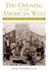 The Opening of the American West - Bill Yenne
