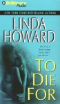 To Die for (Audio) - Linda Howard, Franette Liebow