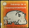 Heavy is a Hippopotamus - Miriam Schlein