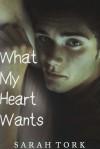 What My Heart Wants - Sarah Tork