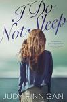 I Do Not Sleep - Judy Finnigan