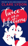 Twice In A Lifetime - Clare Lydon