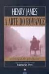 A arte do romance - Henry James, Marcelo Pen