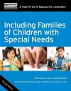 Including Families of Children with Special Needs: A How-To-Do-It Manual for Librarians, Revised Edition - Sandra Feinberg, Barbara Jordan, Kathleen Deerr, Michelle Langa