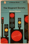 The Stagnant Society (Pelican Books) - Michael Shanks