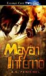 Mayan Inferno - A.S. Fenichel