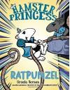 Hamster Princess: Ratpunzel - Ursula Vernon