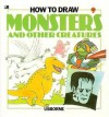 How to Draw Monsters and Other Creatures - Cheryl Evans, Diane Dawson Hearn, Graham Round, Kim Blundell