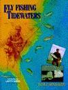 Fly Fishing Tidewaters - Tom Earnhardt, Lefty Kreh, Tom Earhardt