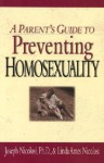 A Parent's Guide to Preventing Homosexuality - Joseph Nicolosi