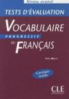 Vocabulaire Progressif du Français - Niveau avancé: Tests d'Evaluation - Claire Miquel