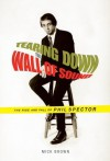 Tearing Down the Wall of Sound - Mick Brown