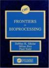 Frontiers in Bioprocesssing - Subhas K. Sikdar, Milan Bier, Paul W. Todd