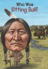 Who Was Sitting Bull? - Stephanie Spinner, Jim Eldridge, Nancy Harrison