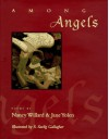 Among Angels: Poems - Nancy Willard, Jane Yolen, S. Saelig Gallagher