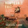 Honorable Exit - Thurston Clarke