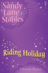 Riding Holiday: 9 (Sandy Lane Stables) - Michelle Bates