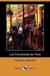 Les Parisiennes de Paris (Dodo Press) - Théodore De Banville