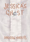 Jessica's Ghost - Andrew Norriss