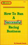 How to Run a Successful Racing Business - Kenneth Fasola, Steven Smith