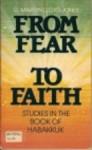 From Fear to Faith: Studies in the Book of Habakkuk - D. Martyn Lloyd-Jones