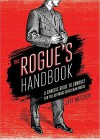 The Rogue's Handbook: A Concise Guide to Conduct for the Aspiring Gentleman Rogue - Jeff Metzger