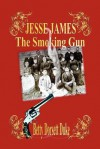 Jesse James - The Smoking Gun - Betty Dorsett Duke