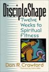 Discipleshape - Dan R. Crawford